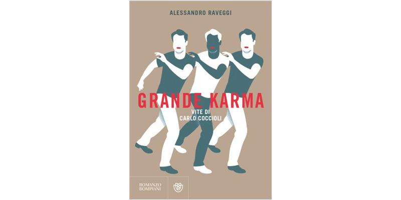 """""""Grande Karma. Vite di Carlo Coccioli"""" di Alessandro Raveggi"""