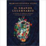 """Recensioni a """"Il grande lucernario"""" di Mariagiovanna Luini"""