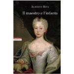"""Recensioni a """"Il Maestro e l'Infanta"""" di Alberto Riva"""