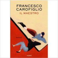"""""""Il maestro"""" di Francesco Carofiglio"""