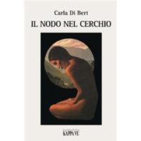"""""""Il nodo del cerchio"""" di Carla Di Bert"""