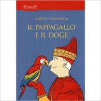 """""""Il pappagallo e il Doge"""" di Alberto Sinigaglia"""