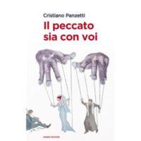 """""""Il peccato sia con voi"""" di Cristiano Panzetti"""