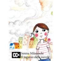 """""""Il ragazzo delle nuvole"""" di Serena Milaneschi"""