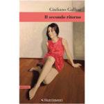 """Recensioni a """"Il secondo ritorno"""" di Giuliano Gallini"""