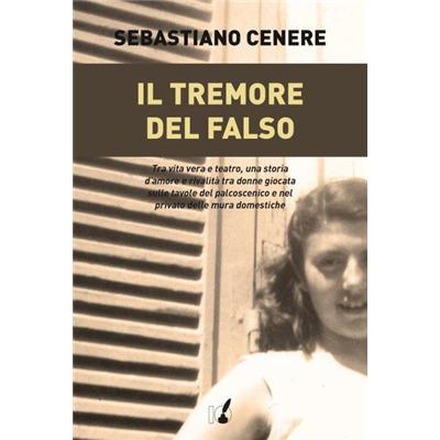 """""""Il tremore del falso"""" di Sebastiano Cenere"""