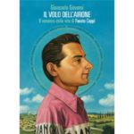 """Recensioni a """"Il volo dell'airone. Il romanzo della vita di Fausto Coppi"""" di Giancarlo Governi"""
