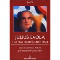 """""""Julius Evola e la sua eredità culturale"""" di AA.VV."""