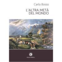 """""""L'altra metà del mondo"""" di Carlo Bosso"""