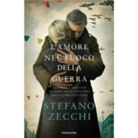 """""""L'amore nel fuoco della guerra"""" di Stefano Zecchi"""
