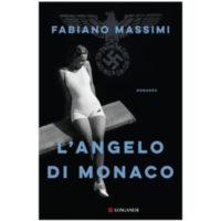 """""""L'angelo di Monaco"""" di Fabiano Massimi"""