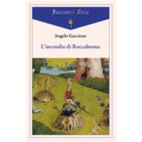 """""""L'incendio di Roccabruna"""" di Angelo Gaccione"""