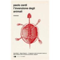 """""""L'invenzione degli animali"""" di Paolo Zardi"""