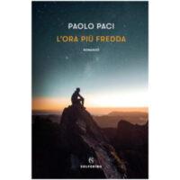 """""""L'ora più fredda"""" di Paolo Paci"""