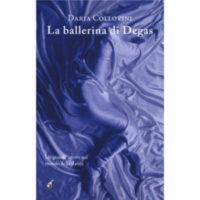 """""""La ballerina di Degas"""" di Daria Collovini"""