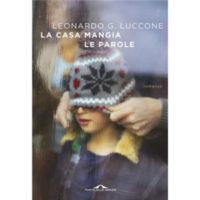 """""""La casa mangia le parole"""" di Leonardo Luccone"""