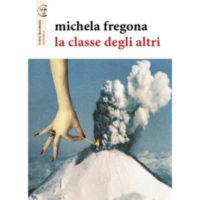 """""""La classe degli altri"""" di Michela Fregona"""