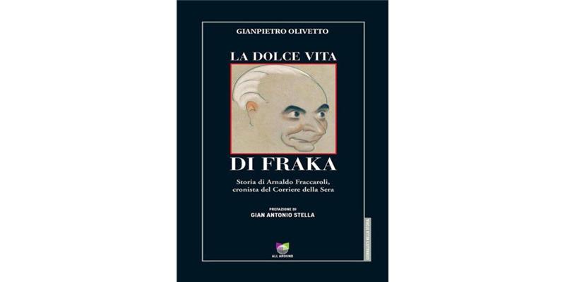 """""""La dolce vita di Fraka"""" di Gianpietro Olivetto"""