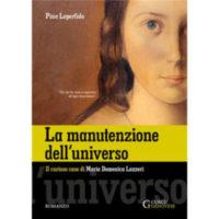 """""""La manutenzione dell'universo. Il curioso caso di Maria Domenica Lazzeri"""" di Pino Loperfido"""