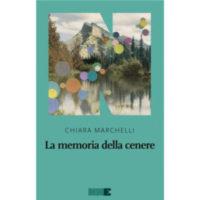 """""""La memoria della cenere"""" di Chiara Marchelli"""