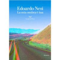 """La mia ombra è tua"""" di Edoardo Nesi"""