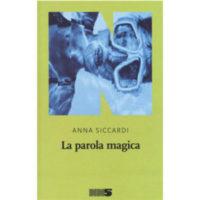 """""""La parola magica"""" di Anna Siccardi"""