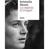 """""""La ragazza di Chagall"""" di Antonella Sbuelz"""