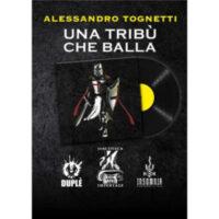 """""""Una tribù che balla"""" di Alessandro Tognetti"""