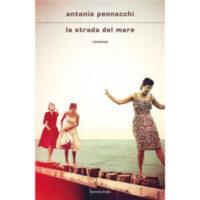 """""""La strada del mare"""" di Antonio Pennacchi"""