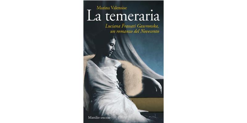 """""""La temeraria"""" di Marina Valensise"""