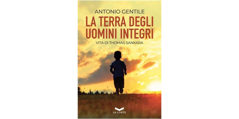 """""""La terra degli uomini integri"""" di Antonio Gentile"""