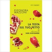 """""""La testa sul tuo petto"""" di Eleonora Mazzoni"""