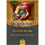 """Recensioni a """"La verità dei topi"""" di Massimiliano Nuzzolo"""