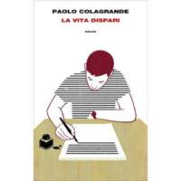 """""""La vita dispari"""" di Paolo Colagrande"""