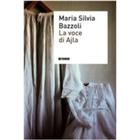 """""""La voce di Ajla"""" di Maria Silvia Bazzoli"""