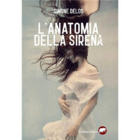 """""""L'anatomia della sirena"""" di Simone Delos"""