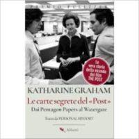 """""""Le carte segrete del 'Post'"""" di Katerine Graham"""