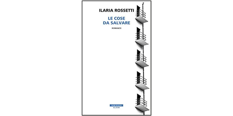 """""""Le cose da salvare"""" di Ilaria Rossetti"""