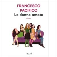 """""""Le donne amate"""" di Francesco Pacifico"""