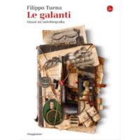 """""""Le galanti"""" di Filippo Tuena"""