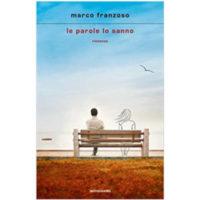 """""""Le parole lo sanno"""" di Marco Franzoso"""
