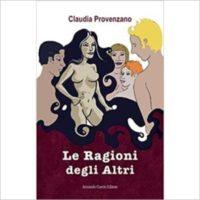"""""""Le Ragioni degli altri"""" di Claudia Provenzano"""