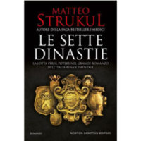 """Le sette dinastie"" di Matteo Strukul"