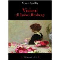 """""""Visioni di Isabel Rosberg"""" di Matteo Cardillo"""