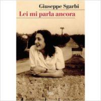 """""""Lei mi parla ancora"""" di Giuseppe Sgarbi"""