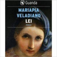 """""""Lei"""" di Mariapia Veladiano"""