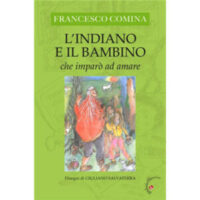"""""""L'indiano e il bambino che imparò ad amare"""" di Francesco Comina"""