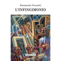 """""""L'infingimonio"""" di Emanuele Verzotti"""