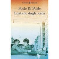 """""""Lontano dagli occhi"""" di Paolo di Paolo"""