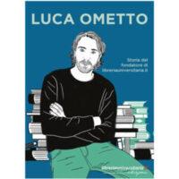 """""""Luca Ometto. Storia del fondatore di libreriauniversitaria.it"""" di Autori Vari"""